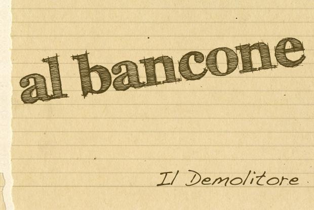 Al Bancone Il Demolitore